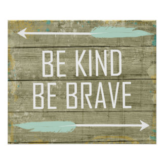 Be Kind, Be Brave Posters