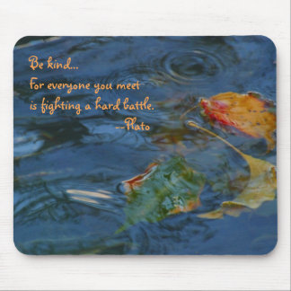 Be Kind... Mouse Pad
