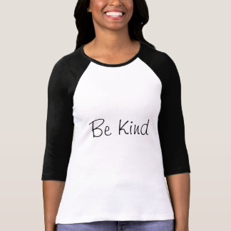 Be Kind T Shirts
