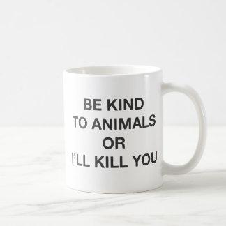 Be Kind to Animals or I'll Kill You Basic White Mug