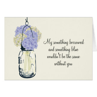 Be My Bridesmaid Mason Jar and Hydrangeas Greeting Card