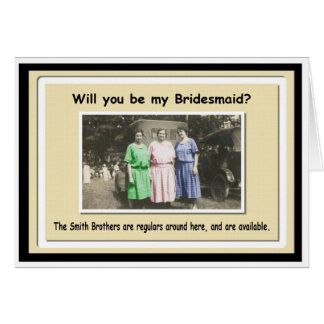 Be my Bridesmaid, with options? - FUNNY Card