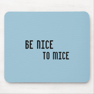 Be nice to mice (mouse pad) mouse pad