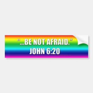 Be Not Afraid Marriage Equality Bumper Sticke Car Bumper Sticker