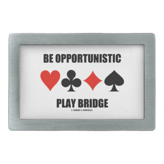 Be Opportunistic Play Bridge (Four Card Suits) Rectangular Belt Buckles