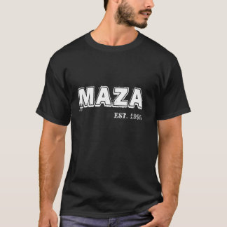 Be part of history. Be part of MAZA (est.1995) T-Shirt