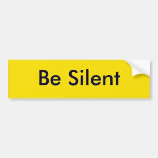 Be Silent The MUSEUM Zazzle Gifts Car Bumper Sticker