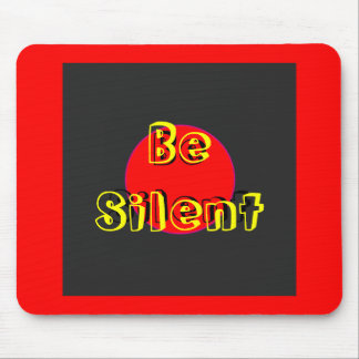 Be Silent The MUSEUM Zazzle Gifts Mousepads