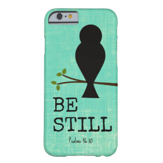 Be Still Bible Verse Barely There iPhone 6 Case