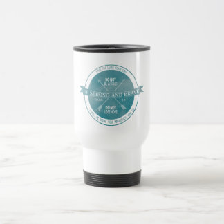 Be Strong and Brave, Teal Scripture Travel Mug