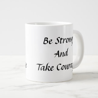 Be Strong And Take Courage Extra Large Mug