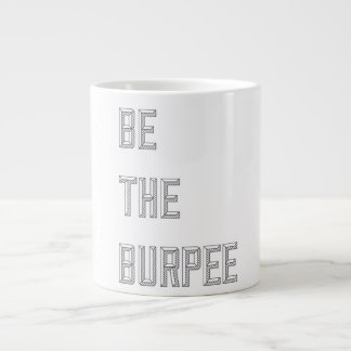 Be The Burpee - Jumbo Mug