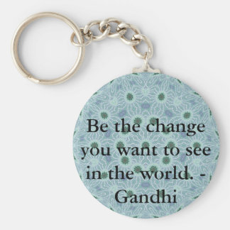 Be the change you want to see in the world. Gandi Key Ring
