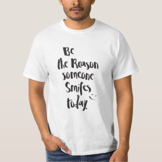 """""""Be the Reason .. Smiles Today """" Quote Calligraphy T-Shirt"""