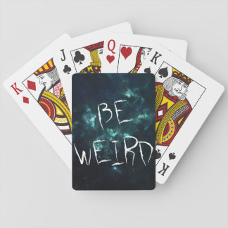 Be Weird Playing Cards