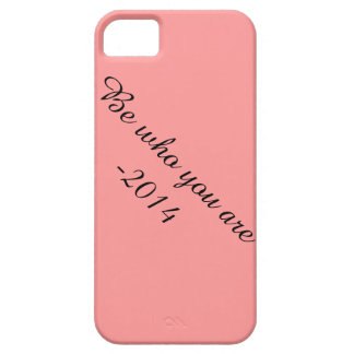 Be who you are! IPhone 5s/5 Case
