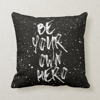 Be Your Own Hero (Black) Quote Cushion