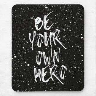 Be Your Own Hero (Black) Quote Mouse Pad
