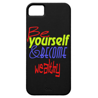 Be yourself and become wealthy! iPhone 5 cover