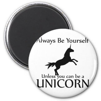 Be Yourself Unicorn 6 Cm Round Magnet