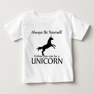 Be Yourself Unicorn Baby T-Shirt