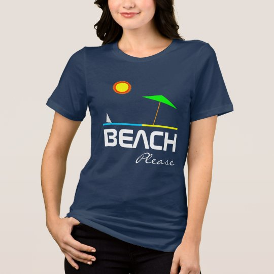 Beach Please one-of-a-kind beautiful customisable T-Shirt
