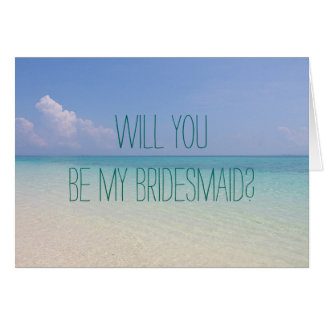 Beach Wedding Will You Be My Bridesmaid Cards