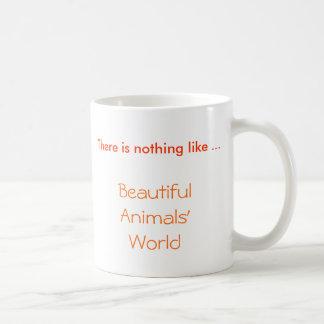 Beautiful Animals' World, There is nothing like... Basic White Mug
