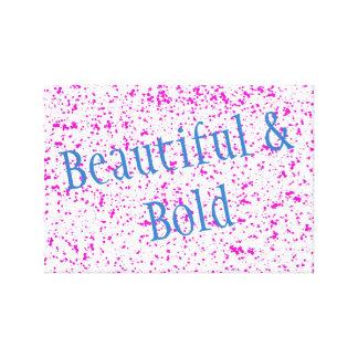Beautiful & Bold Canvas