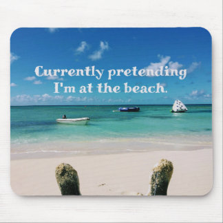 Beautiful Caribbean Island Humourous Quote Mouse Pad