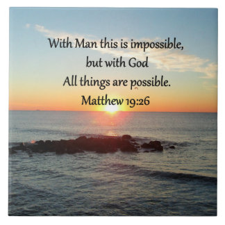 BEAUTIFUL MATTHEW 19:26 PHOTO DESIGN TILE