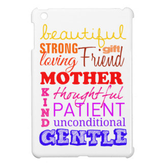 Beautiful, strong, friend, patient to mother case for the iPad mini