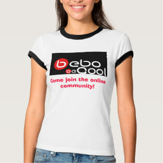 Bebo, Come join the online community! T-Shirt