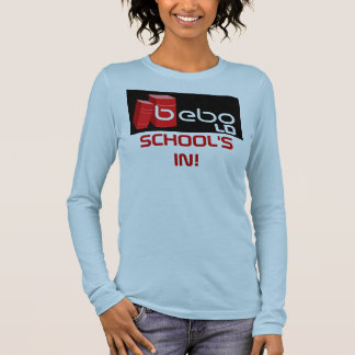 bebo, ld, SCHOOL'S IN! Long Sleeve T-Shirt