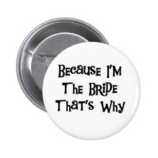 Because I'm the Bride 6 Cm Round Badge
