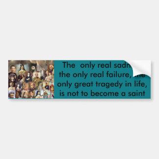 Become a saint bumper sticker