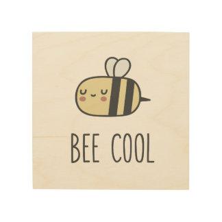 Bee Cool Wood Print