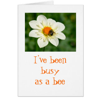"BEE ON TOP OF FLOWER/""I'VE BEEN BUSY AS A BEE"" CARD"