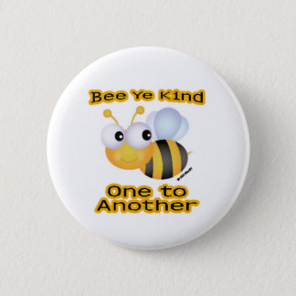 BEE Ye Kind One to Another 6 Cm Round Badge
