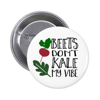 Beets Don't Kale My Vibe 6 Cm Round Badge
