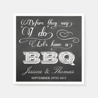 Before They Say I Do Lets Have A BBQ! - Chalkboard Disposable Serviettes