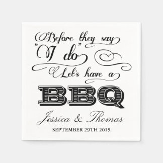 Before They Say I Do Lets Have A BBQ! Paper Napkin