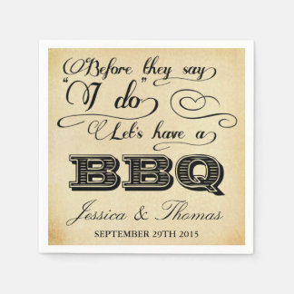 Before They Say I Do Lets Have A BBQ! - Vintage Disposable Napkin