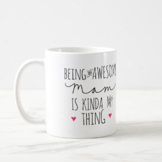 Being an awesome Mom is kinda my thing mug