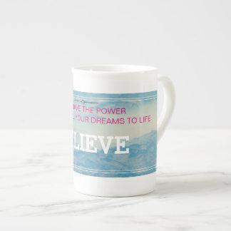 Believe, Bone China Mug