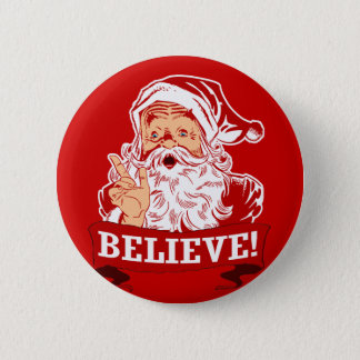 Believe In Santa Claus 6 Cm Round Badge