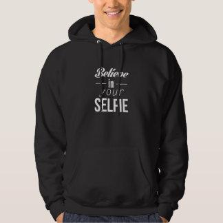Believe In Your Selfie Hoodie