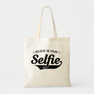 Believe in Your Selfie Tote Bag