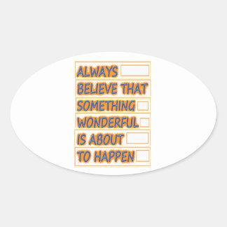 Believe WONDERFUL things to HAPPEN Get PEACE Oval Sticker