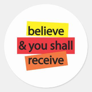 Believe & You Shall Receive I Classic Round Sticker